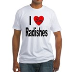 I Love Radishes (Front) Fitted T-Shirt