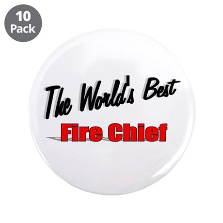 """The World's Best Fire Chief"" 3.5"" Button (10 pack"