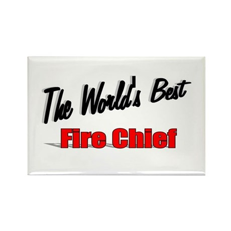 """The World's Best Fire Chief"" Rectangle Magnet (10"
