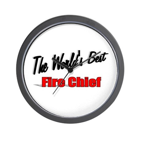 """The World's Best Fire Chief"" Wall Clock"