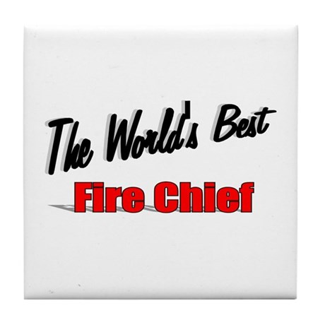 """The World's Best Fire Chief"" Tile Coaster"