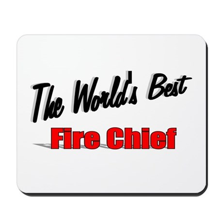 """The World's Best Fire Chief"" Mousepad"