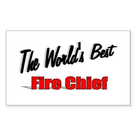 """The World's Best Fire Chief"" Sticker (Rectangular"