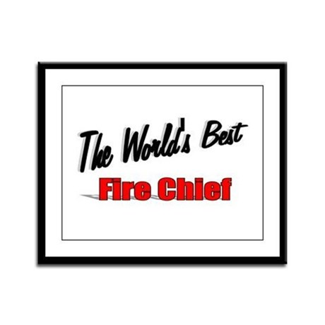 """The World's Best Fire Chief"" Framed Panel Print"
