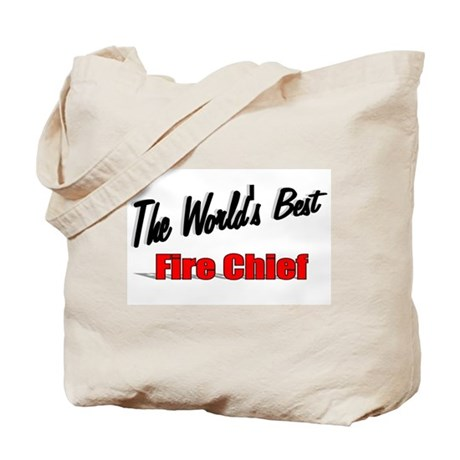 """The World's Best Fire Chief"" Tote Bag"