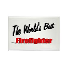 """The World's Best Firefighter"" Rectangle Magnet (1"