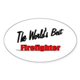 """The World's Best Firefighter"" Oval Decal"