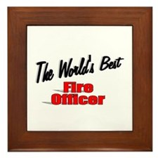 """The World's Best Fire Officer"" Framed Tile"