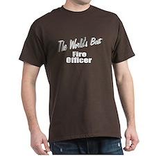 """""""The World's Best Fire Officer"""" T-Shirt"""