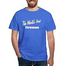 """""""The World's Best Fireman"""" T-Shirt"""