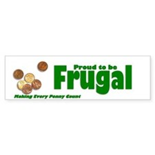 Proud to be Frugal Bumper Bumper Sticker