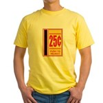 25 Cents To Play Yellow T-Shirt