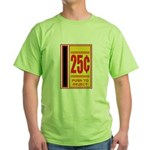 25 Cents To Play Green T-Shirt