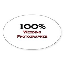 100 Percent Wedding Photographer Oval Decal