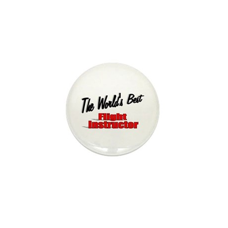 """The World's Best Flight Instructor"" Mini Button"
