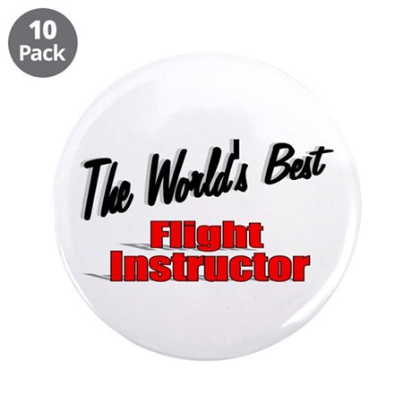 """The World's Best Flight Instructor"" 3.5"" Button ("