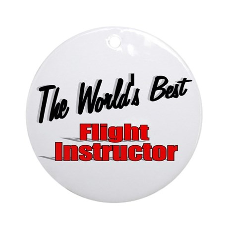 """The World's Best Flight Instructor"" Ornament (Rou"