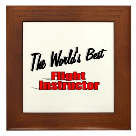 """The World's Best Flight Instructor"" Framed Tile"