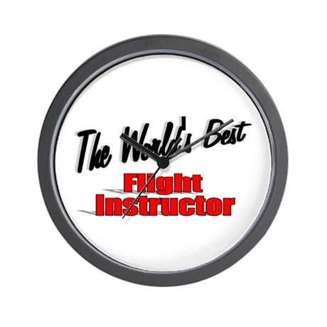"""The World's Best Flight Instructor"" Wall Clock"