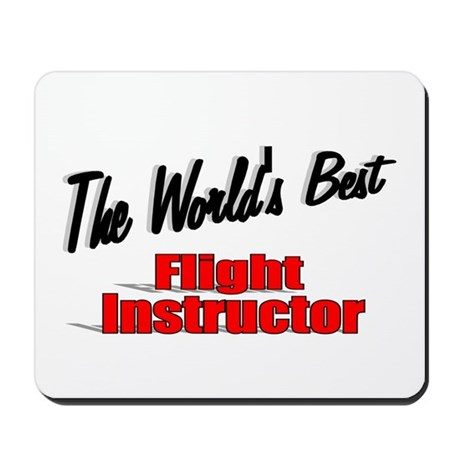 """The World's Best Flight Instructor"" Mousepad"