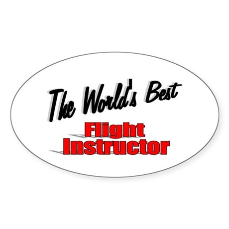 """The World's Best Flight Instructor"" Sticker (Oval"