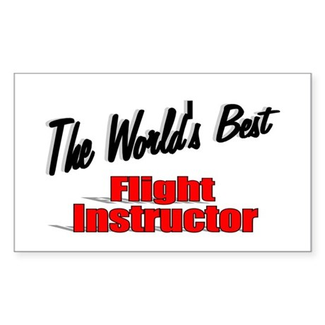 """The World's Best Flight Instructor"" Sticker (Rect"