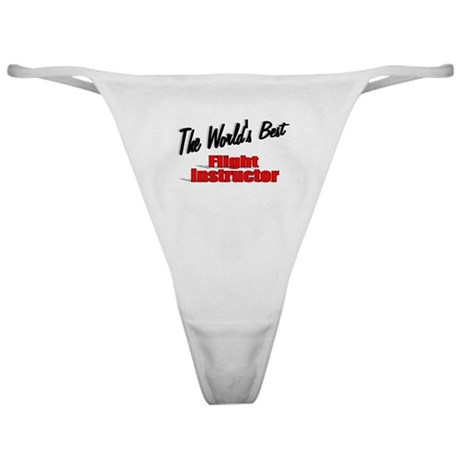 """The World's Best Flight Instructor"" Classic Thong"