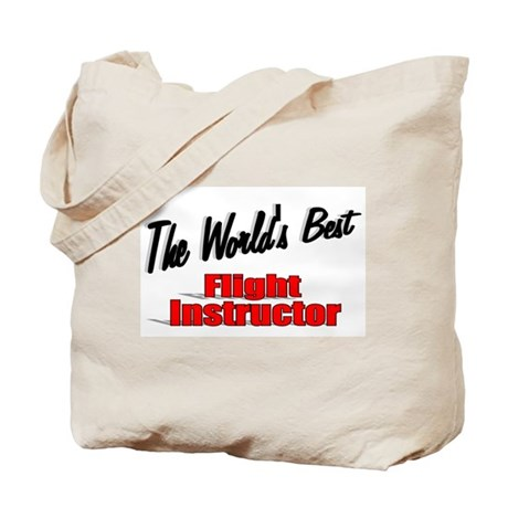 """The World's Best Flight Instructor"" Tote Bag"
