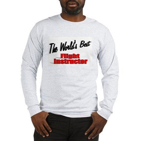 """The World's Best Flight Instructor"" Long Sleeve T"