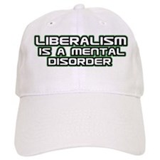 Liberalism is a Mental Disord Baseball Cap