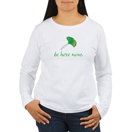 Be Here Now. Ginkgo leaf Women's Long Sleeve T-Shi