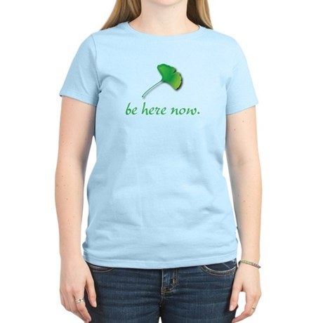 Be Here Now. Ginkgo leaf Women's Light T-Shirt
