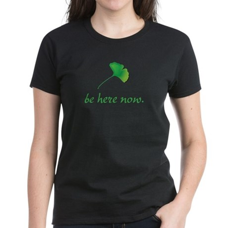 Be Here Now. Ginkgo leaf Women's Dark T-Shirt