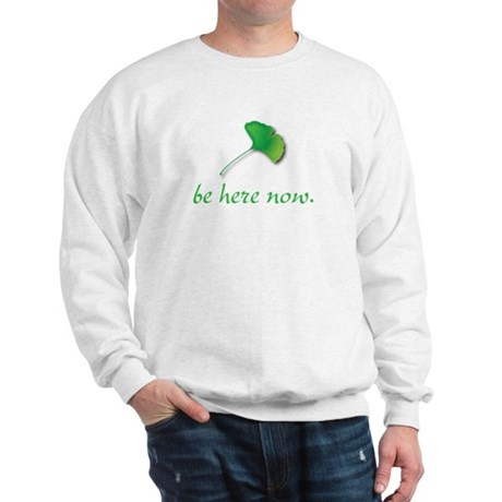 Be Here Now. Ginkgo leaf Sweatshirt