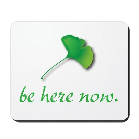 Be Here Now. Ginkgo leaf Mousepad