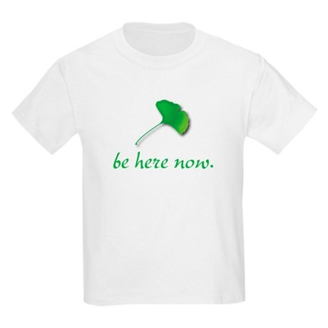 Be Here Now. Ginkgo leaf Kids Light T-Shirt