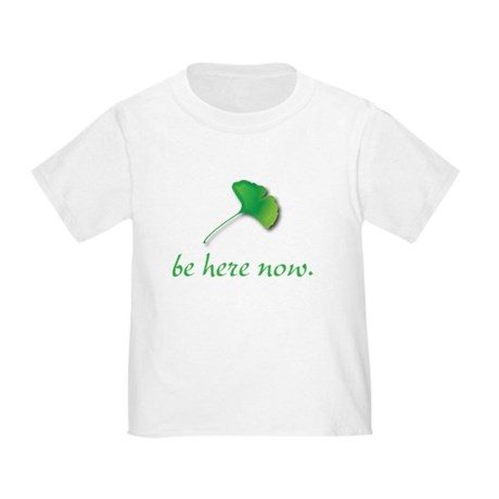 Be Here Now. Ginkgo leaf Toddler T-Shirt