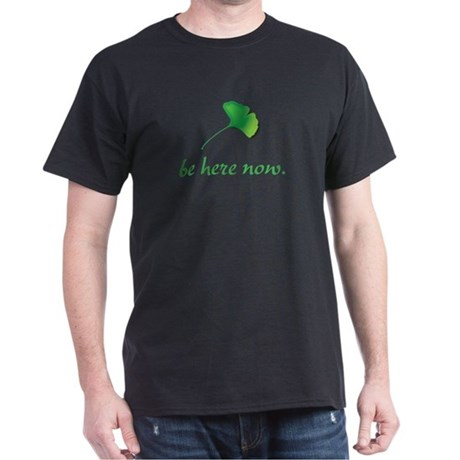 Be Here Now. Ginkgo leaf Dark T-Shirt