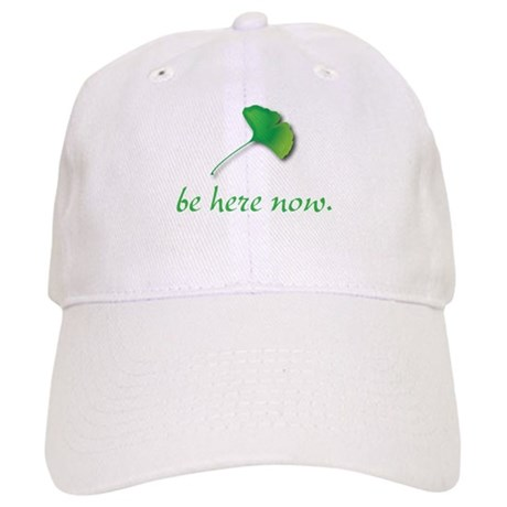 Be Here Now. Ginkgo leaf Cap