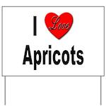 I Love Apricots Yard Sign