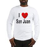 I Love San Juan Puerto Rico (Front) Long Sleeve T-