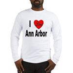 I Love Ann Arbor Michigan (Front) Long Sleeve T-Sh