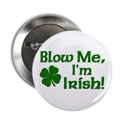 "Blow me I'm Irish 2.25"" Button"