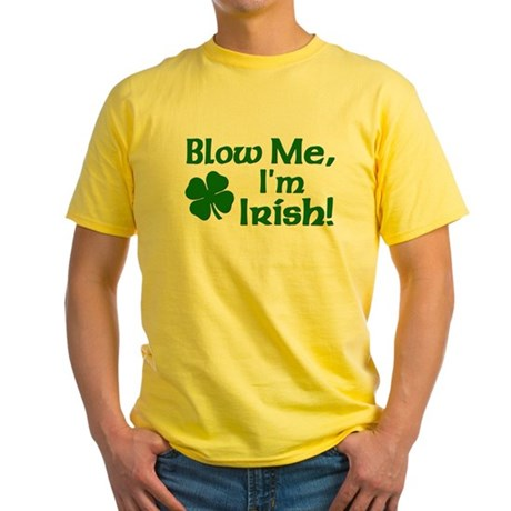 Blow me I'm Irish Yellow T-Shirt