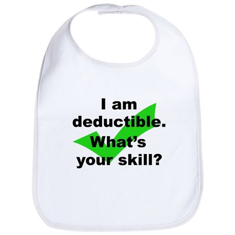 Deductible - Whats Your Skill - Bib