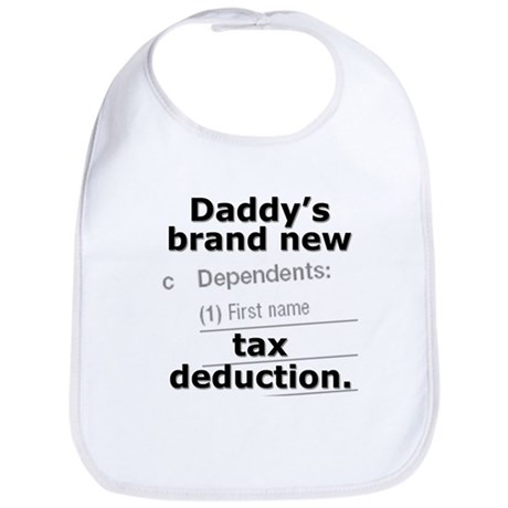 Daddy's tax deduction - Bib