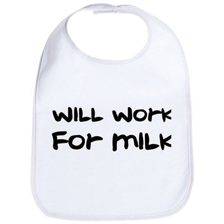 Will Work For Milk - Bib