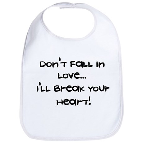 I'll Break Your Heart - Bib
