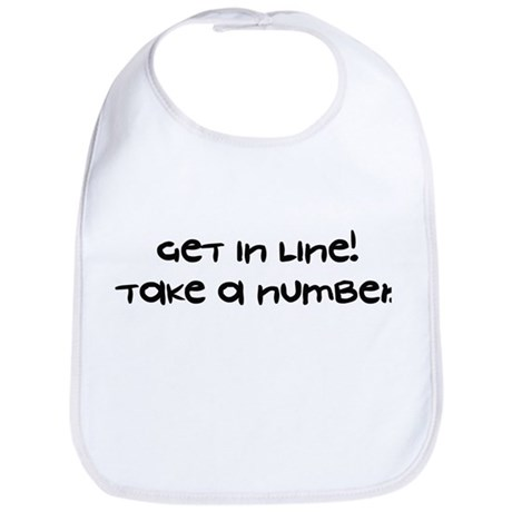 Get In Line Take A Number - Bib