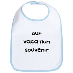 Our Vacation Souvenir - Bib